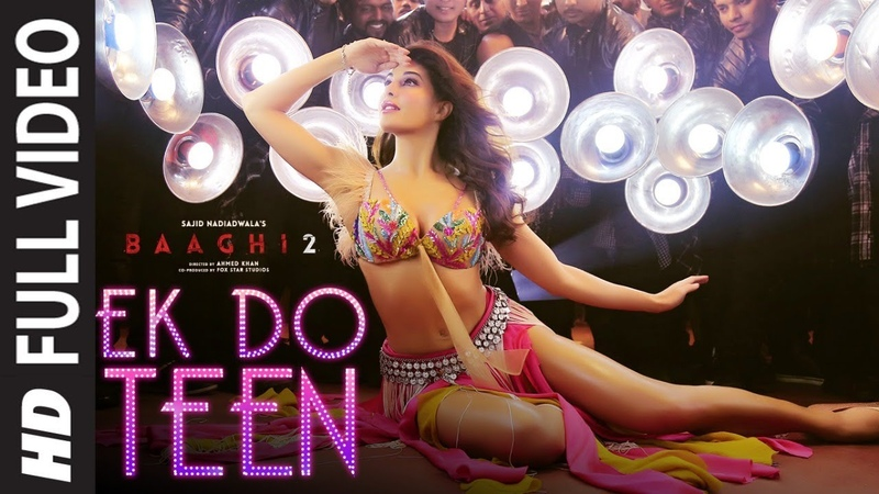 Full Video Ek Do Teen Film Version Baaghi 2 Jacqueline F Tiger S Disha P Ahmed K Sajid N