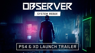 Observer System Redux - PS4 & Xbox One Launch PEGI Trailer