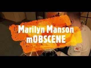 Marilyn Manson - mOBSCENE - drumcover by Evgeniy sifr Loboda