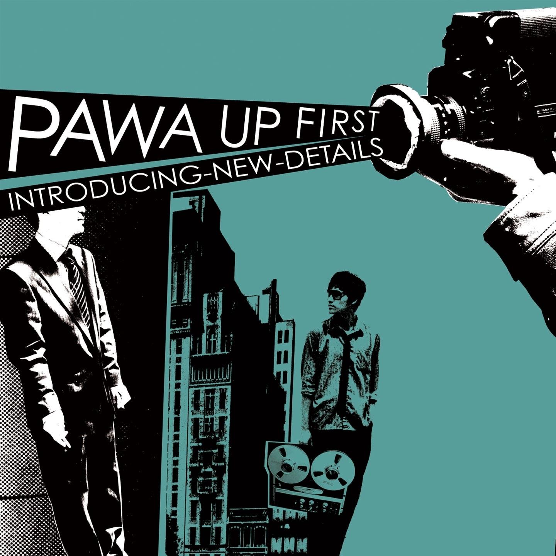 Pawa Up First