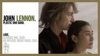LOVE. (Ultimate Mix, 2020)  - John Lennon/Plastic Ono Band (official music video 4K)