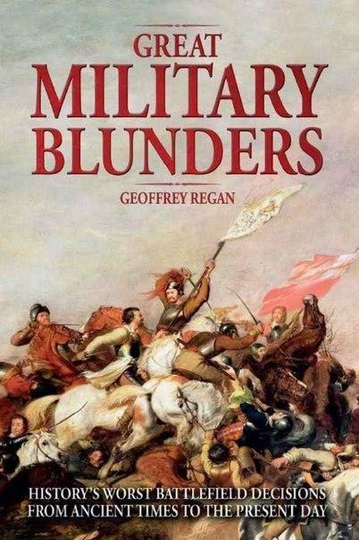 Величайшие военные ошибки / Great Military Blunders (1999) О великих победах и триумфах слышат все, но как насчёт военных глупостей и ошибках На войне, поражение часто исходит от ошибок, которые