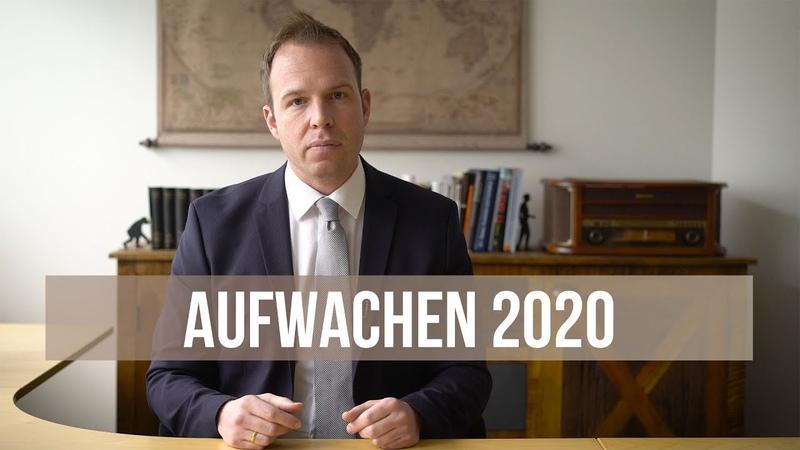 Aufwachen 2020 | Unsere Lage | Die Veränderung beginnt