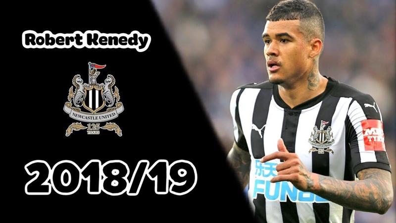 Robert Kenedy - Newcastle United - Skills and goals 201819