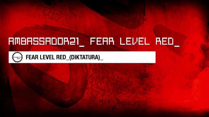 AMBASSADOR21 - Fear Level Red (Diktatura)