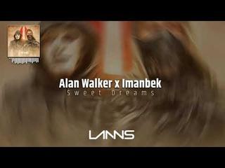 Alan Walker x Imanbek - Sweet Dreams (Lanns Remix)