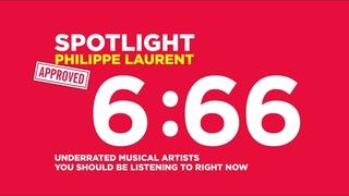 [SPOTLIGHT] 6:66 - Philippe Laurent