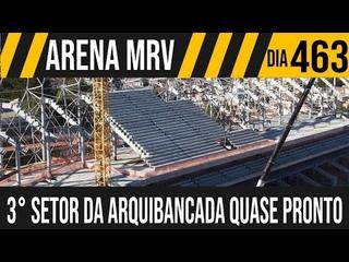 ARENA MRV   1/10 TERCEIRO SETOR DA ARQUIBANCADA QUASE PRONTO   27/07/2021