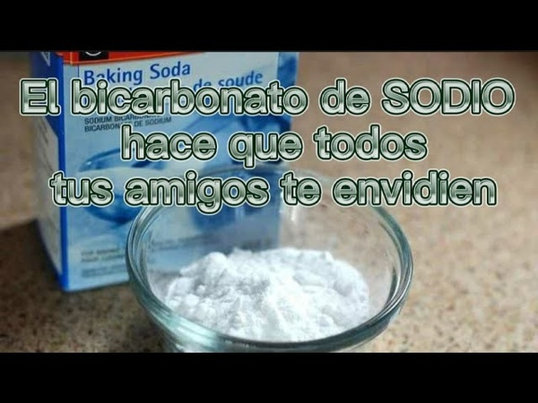 El bicarbonato de SODIO hace que todos tus amigos te envidien