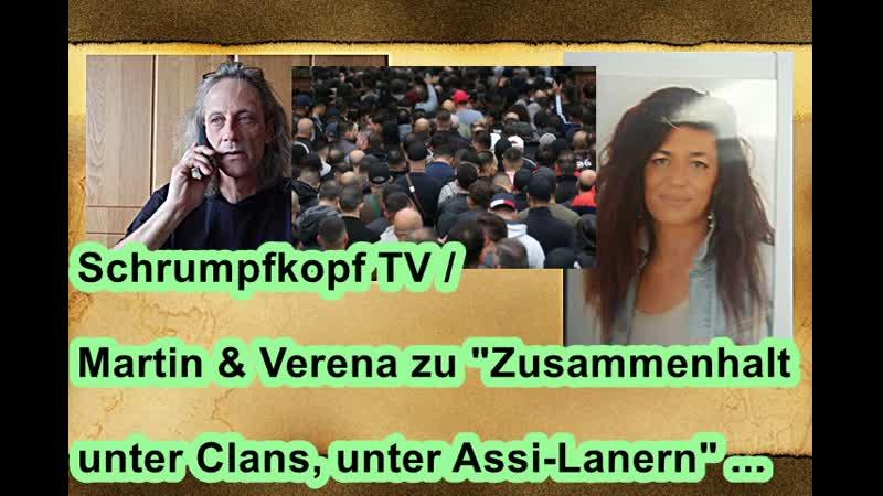 Schrumpfkopf TV / Martin Verena zu Zusammenhalt unter Clans, unter Assi-Lanern ...