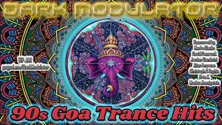 90s GOA TRANCE Hits from DJ DARK MODULATOR