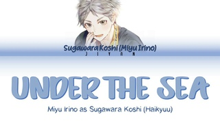 Miyu Irino - Under The Sea || Color Coded Lyric Video (Kan/Rom/Eng)
