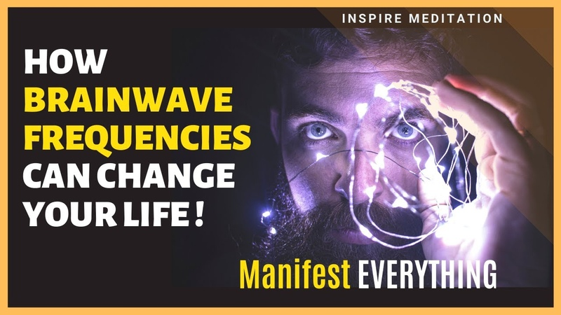 How Brainwave Frequencies Can Change Your Life Manifestation Manifesting Love Manifesting money