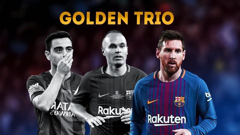 Xavi Iniesta Messi ● Golden Trio TIKI TAKA