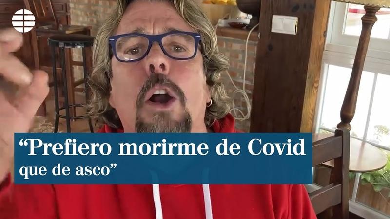 El cómico Juan Muñoz contra las restricciones Prefiero morirme de Covid a morirme de asco