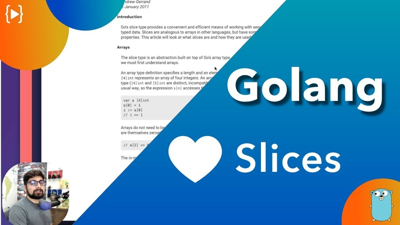 You will love slices in golang