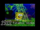 Events since 1900 portrayed by Spongebob REMASTERED