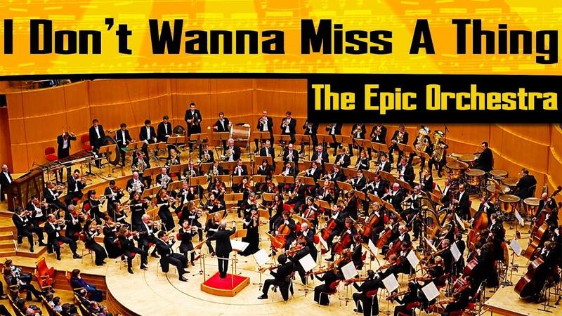 Aerosmith I Don't Wanna Miss a Thing Epic Orchestra