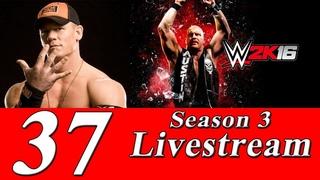 Соревновательный стрим игры WWE 2K16 (Побеждают сильнейшие!) №37 [SEASON 3]