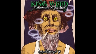 King Weed - Conquerors Of The Light ''Collection Part IV'' (Full Album 2021)