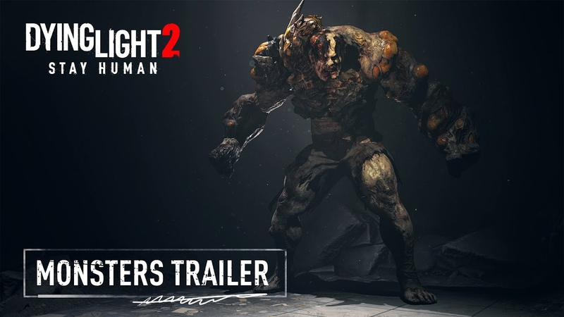 Dying Light 2 Stay Human Monsters Gameplay Trailer