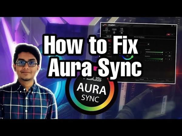 ✅ How to FIX AURA SYNC FAST LATEST 2019 FIX Fix Asus Aura Sync Not Working