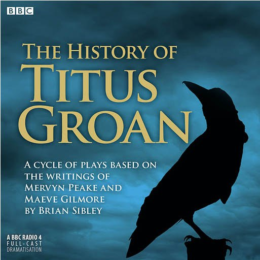 BBC Radio 4 - The History of Titus Groan