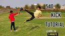 How to 540 kick Tutorial Hindi