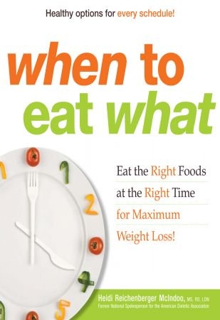 When to Eat What - Heidi Reichenberger McIndoo