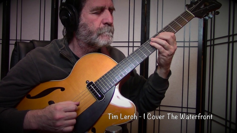 Tim Lerch I Cover the Waterfront Manzer Archtop