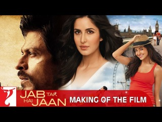 Making Of The Film - Jab Tak Hai Jaan   Shah Rukh Khan   Katrina Kaif   Anushka Sharma
