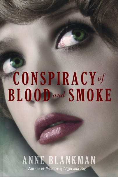 Conspiracy of Blood and Smoke (Prisoner of Night and Fog #2)