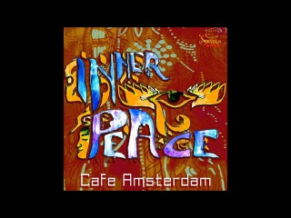 Cafe Amsterdam - Inner Peace [Full Album]