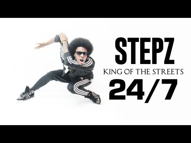 Stepz King of the Streets 24 7