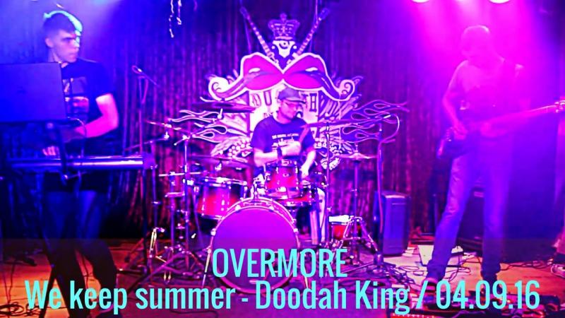 OVERMORE Reborn Live in Doodah King 04 09 16