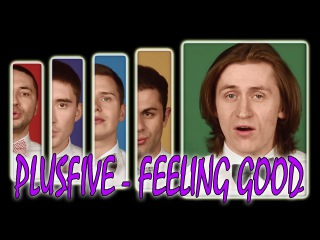 PlusFive - Feeling Good Cover Version