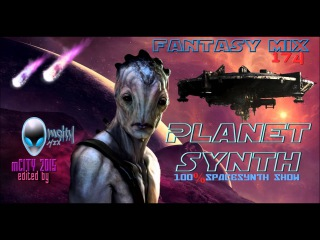 FANTASY MIX 174 - PLANET SYNTH - THE MIX [ Mixed By mCITY 2O15 ]