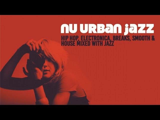 NU URBAN JAZZ Trip Hop Electronica Breaks Jazz House