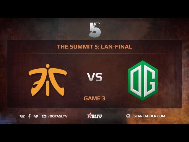 Fnatic vs OG Game 3 The Summit 5