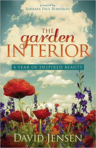The Garden Interior A Year of Inspired Beauty - David Jensen