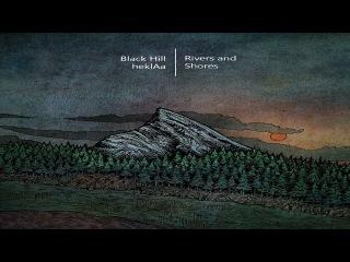 Black Hill & heklAa - Rivers & Shores [Full Album]