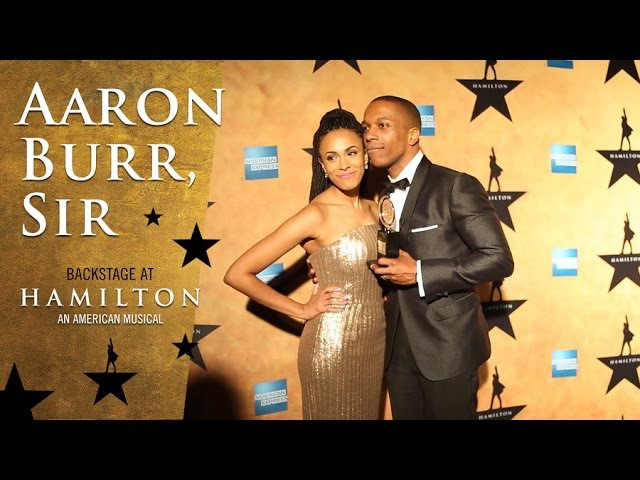 Episode 5 Aaron Burr Sir Backstage at Broadway's HAMILTON with Leslie Odom Jr