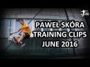 Paweł Skóra Training clips June 2016