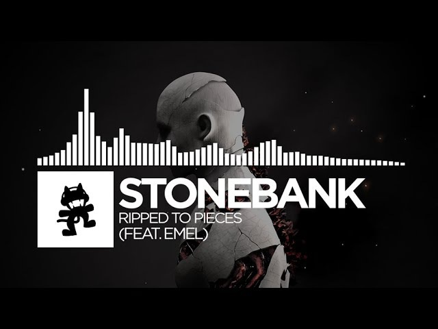 Stonebank Ripped To Pieces feat EMEL Monstercat Release