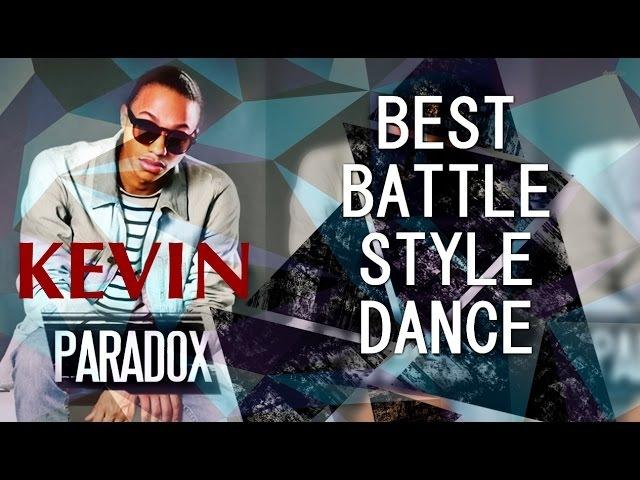 KAVIN PARADOX BEST BATTLE STYLE DANCE