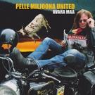 Обложка Avara maa - Pelle Miljoona United