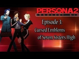 Persona 2 Innocent Sin Playthrough Pt 3: Cursed Emblems of Seven Sisters' High