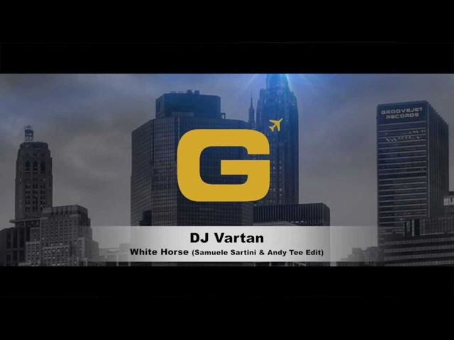 Dj Vartan White Horse Samuele Sartini Andy Tee Edit