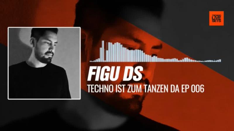 Figu Ds Techno Ist Zum Tanzen Da Ep 006 03 10 2017 Music Periscope Techno