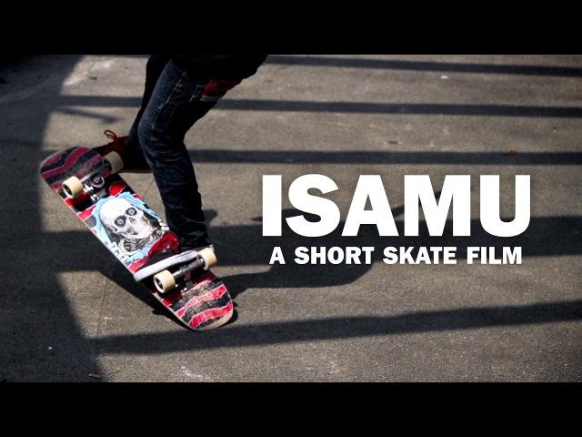 ISAMU a Short Skate Film